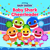Baby Shark Cheerleader by Pinkfong