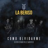 Cómo Olvidarme (En Vivo Estadio Vélez Sarsfield) de La Beriso