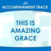 This is Amazing Grace (Accompaniment/Performance Track) di Mansion Accompaniment Tracks