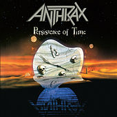 Persistence of Time (30th Anniversary Edition: Bonus Tracks) de Anthrax
