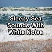 Sleepy Sea Sounds With White Noise by Sleep