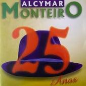 25 Anos de Alcymar Monteiro