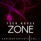 Tech House Zone, Vol. 1 by Various Artists