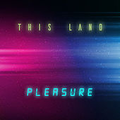 This Land by Pleasure