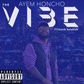 The Vibe von Ayem Honcho
