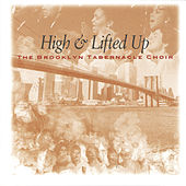High & Lifted Up by The Brooklyn Tabernacle Choir