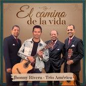 El Camino de la Vida by Jhonny Rivera