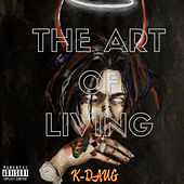 The Art of Living de K-DauG