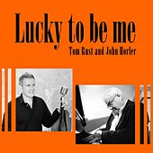 Lucky to Be Me by Tom Rust