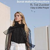 I Say a Little Prayer (feat. Tal Zucker) de Barak Malichi