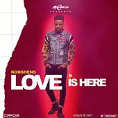Love Is Here by Konshens