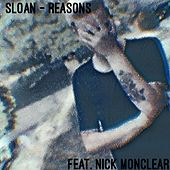 Reasons (feat. Nick Moncler) by Sloan