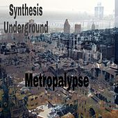 Metropalypse by Synthesis Underground