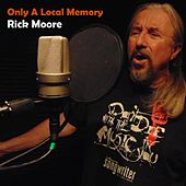 Only a Local Memory de Rick Moore