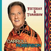 Yesterday & Tomorrow by Carroll Roberson