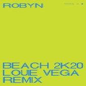 Beach2k20 (Louie Vega Remix) by Robyn