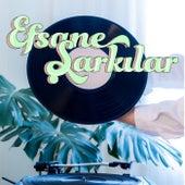 Efsane Şarkılar by Various Artists