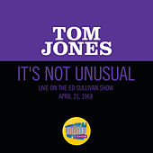 It's Not Unusual (Live On The Ed Sullivan Show, April 21, 1968) von Tom Jones
