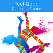 Feel Good Dance Zone de Various Artists