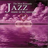 The Most Romantic Jazz In The Universe by Various Artists