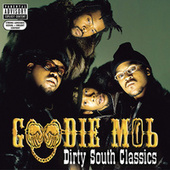 Dirty South Classics by Goodie Mob
