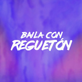 Baila con Reguetón von Various Artists