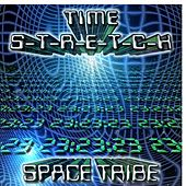 Time S-T-R-E-T-C-H by Space Tribe