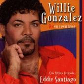 Reencuentros de Willie González