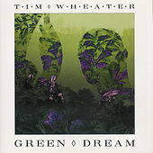 Green Dream by Tim Wheater