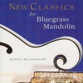 New Classics For Bluegrass Mandolin by Butch Baldassari