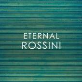 Eternal Rossini by Gioachino Rossini