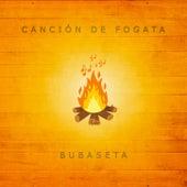 Canción de Fogata de Bubaseta
