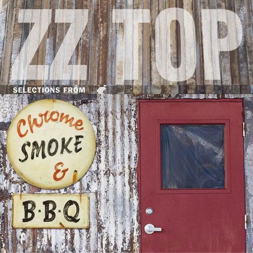 Chrome, Smoke & BBQ by ZZ Top