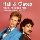 Fall in Philadelphia: The Definitive Demos 1968-71 by Daryl Hall & John Oates