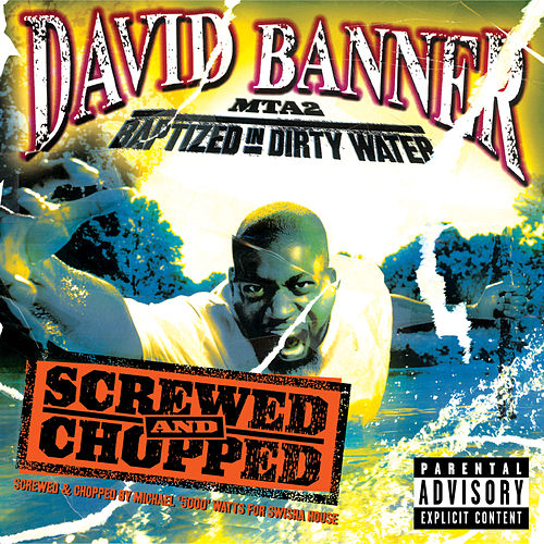 MTA2: Baptized In Dirty Water The Screwed and Chop by David Banner