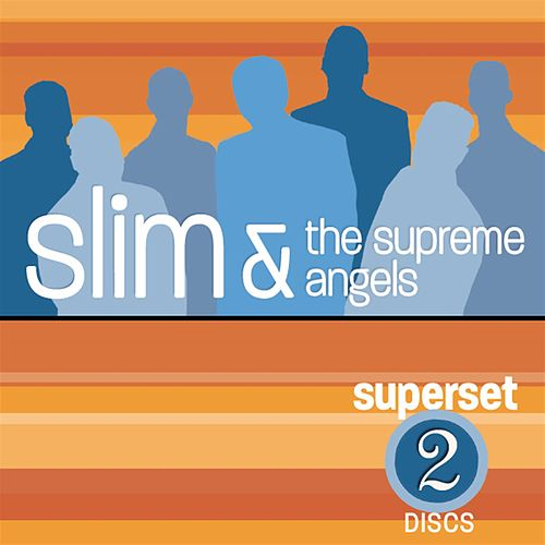 Slim and Supreme Angels: Super Set by Slim & The Supreme Angels