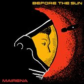 Before the Sun by Los Mairena