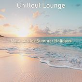 Moments for Summer Holidays by Chillout Lounge