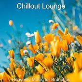 Heavenly Music for Brunches by Chillout Lounge