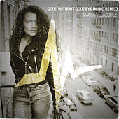 Good Without Goodbye (MIMO Remix) by Jamila Velazquez