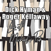 Live At Michael's Pub by Dick Hyman