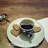 Moment for Summer Holidays by Chillout Lounge