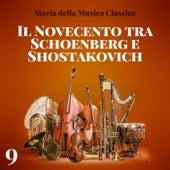 Storia della musica classica - Il Novecento tra Schoenberg, Rachmaninov e Shostakovich di Various Artists