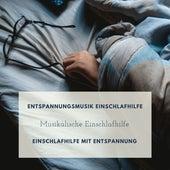 Entspannungsmusik Einschlafhilfe – Musikalische Einschlafhilfe, Einschlafhilfe mit Entspannung von Entspannungsmusik Dream