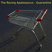 Quarantine by The Roving Apatosaurus