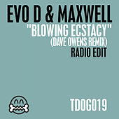 Blowing Ecstacy (Dave Owens Remix) by Evo D