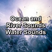 Ocean and River Sounds Water Sounds by Meditation Spa