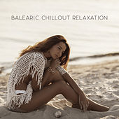 Balearic Chillout Relaxation von Chill Out