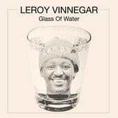 Glass of Water by Leroy Vinnegar