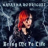 Bring Me to Life von Natasha Rodriguez
